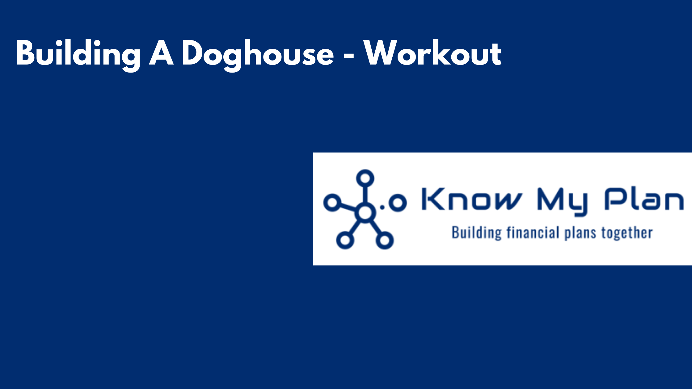 Building A Doghouse Workout