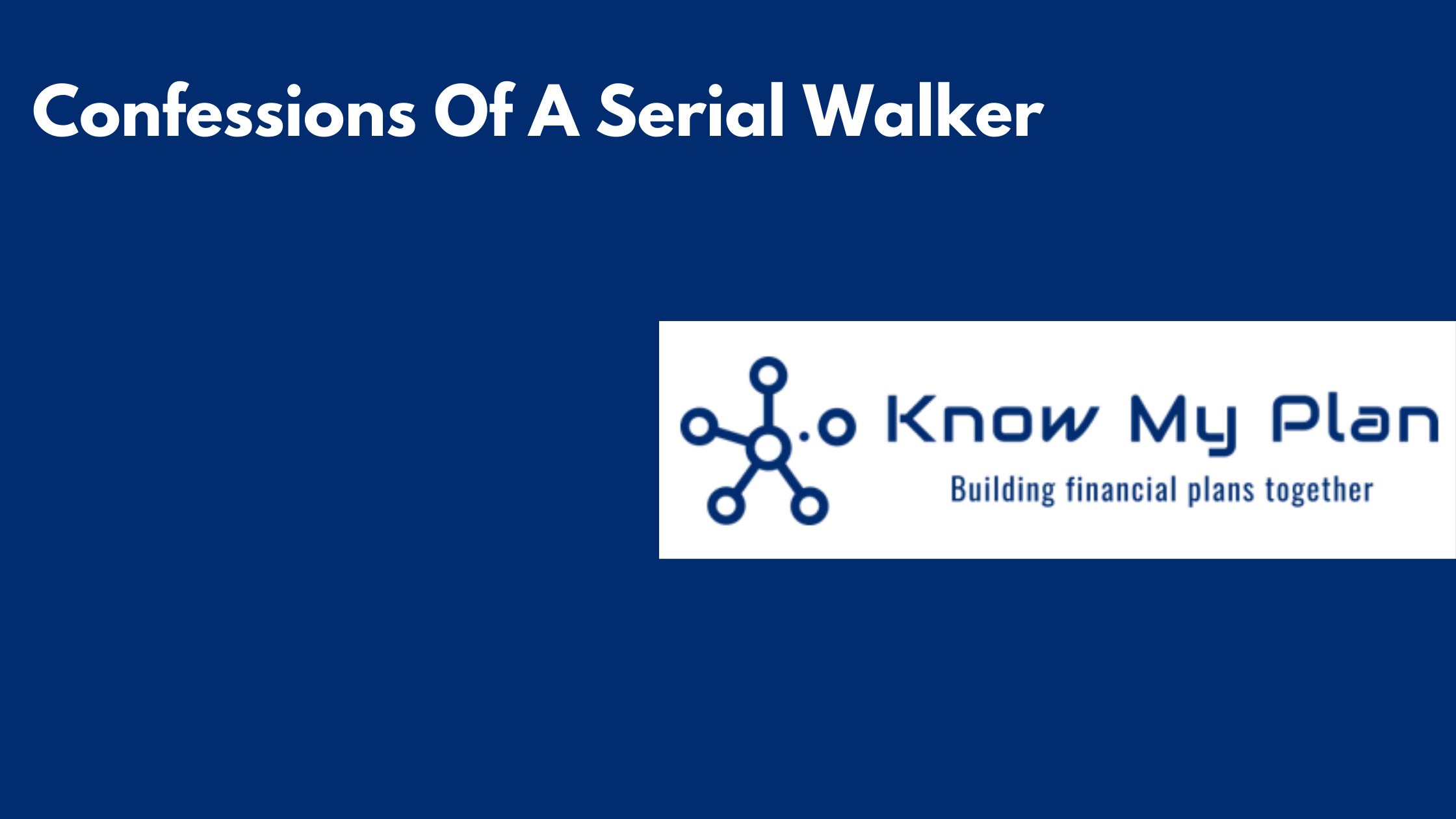 Confessions Of A Serial Walker