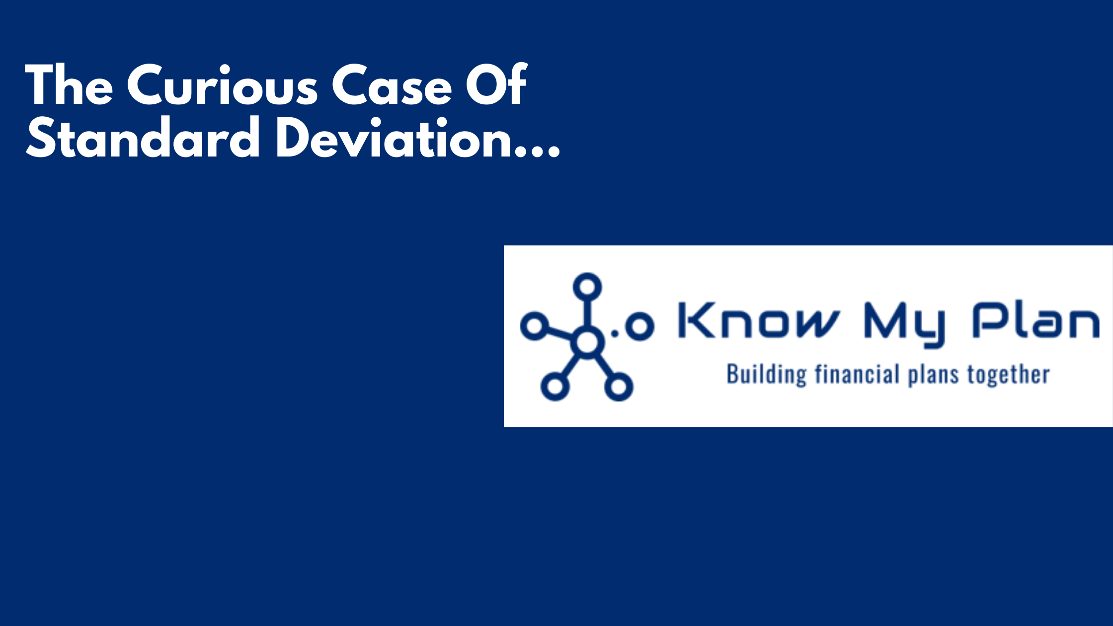The Curious Case Of Standard Deviation